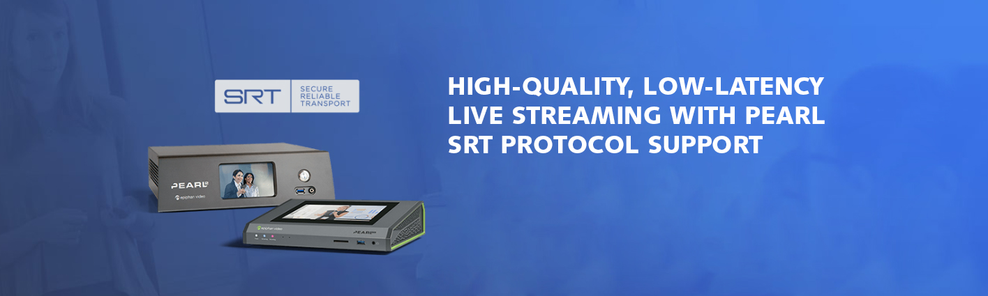 Live streaming with SRT protocol support